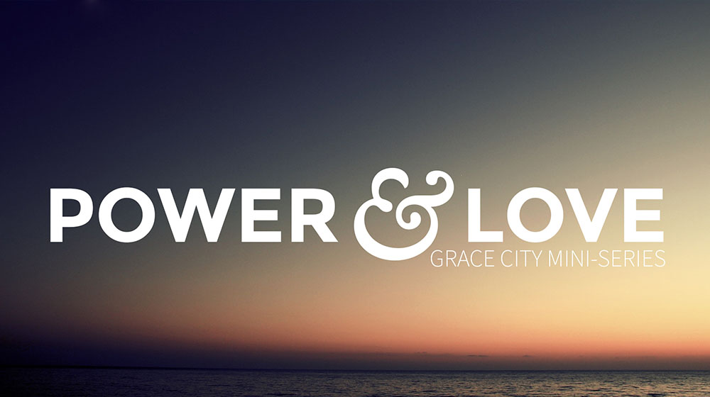 Power & Love