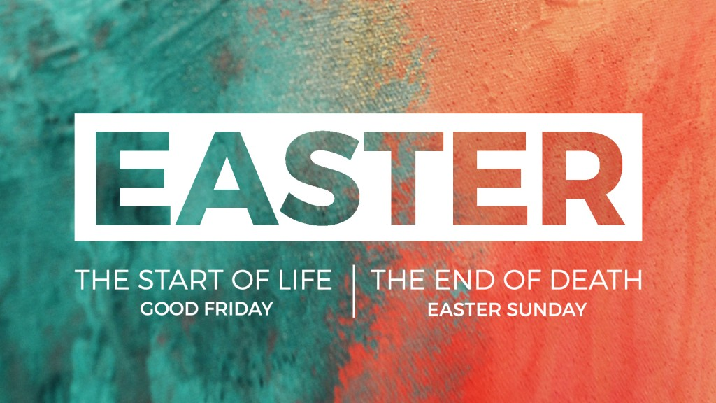 Easter 2016 - Start Of Life/End Of Death