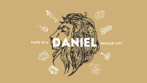 Faith in a Secular City: Daniel 1-6
